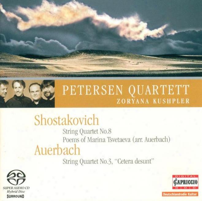 Shostakovich, D.: String Quartet No. 8 / 6 Verses / Auerbach, L.: Ballad For Set in a row Quartet No. 3 (kushpler, Petersen Quartet)