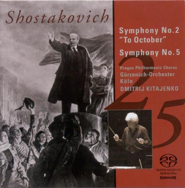 Shostakovich, D.: Symphonies Nos. 2, 5 (cologne Gurzenich Orchestra, Kitaenko)