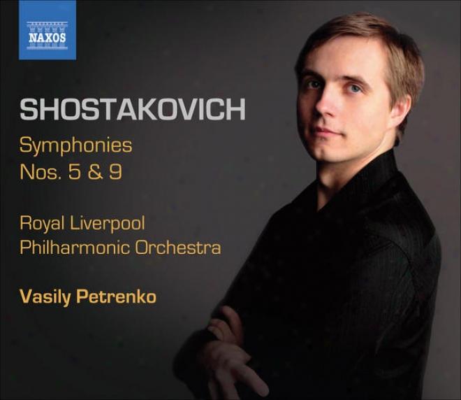 Shostakovkh, D.: Symphonies, Vpl. 2 - Symphonies Nos. 5 And 9 (royal Liverpool Phhilharmonic, Petrenko)