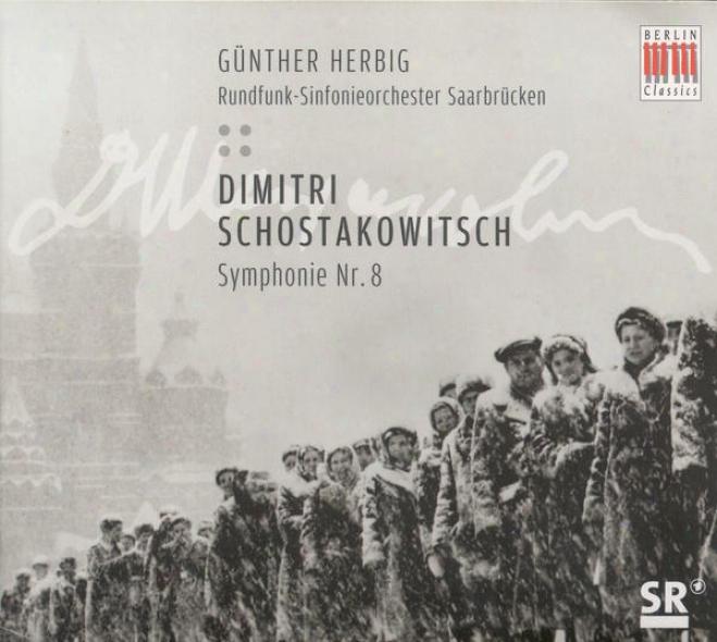 Shostakovich, D.: Symphony No. 8, Op. 65 (saarbrucken Radio Symphony, Herbig)