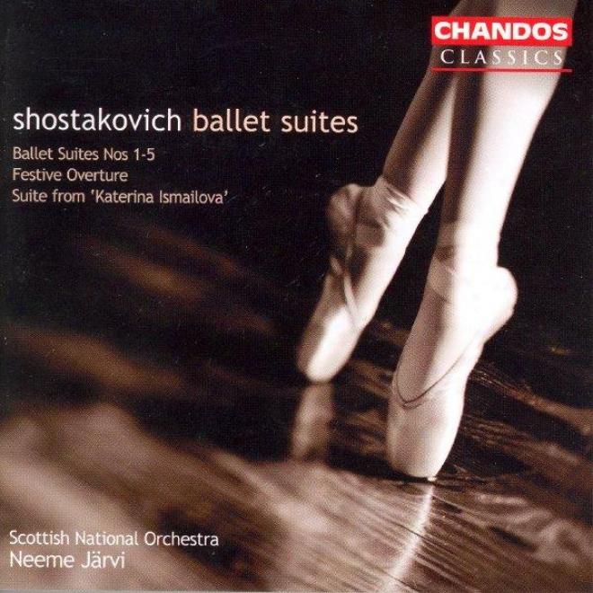 Shostakovicj: Suite From Katerina Izmailova / Ballet Suites Nos. 1-5 / Festive Overture
