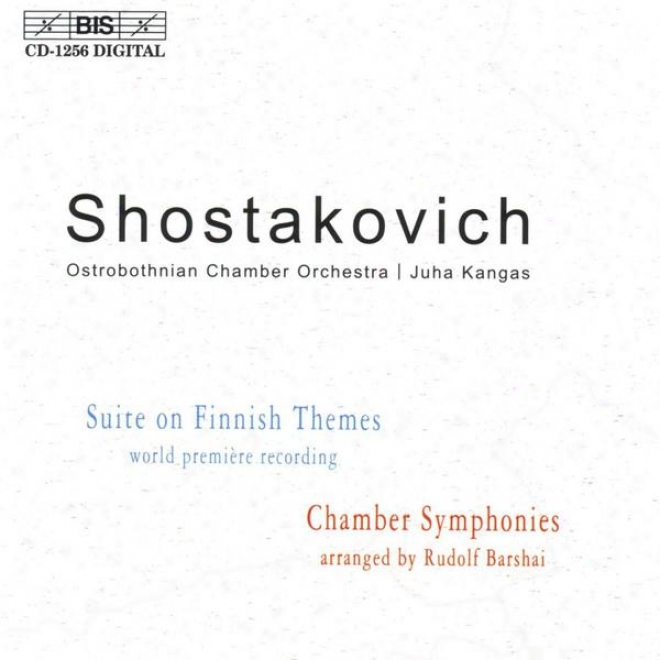 Shostakovich: Suite On Fnnish Themes / Consonance For Strings / Chamber Symphony