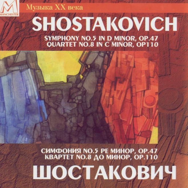 Shostakovich: Symphony No. 5 In D Minor, Op. 47 & Quartet No. 8 In C Less, Op. 110