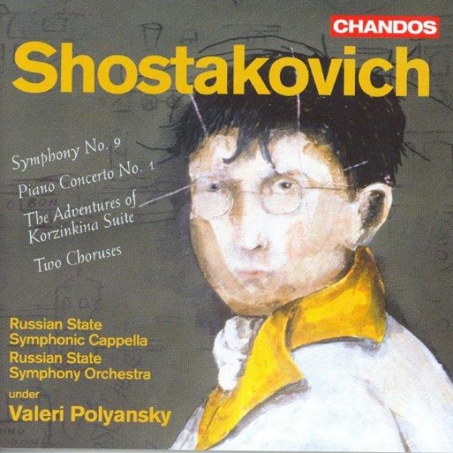 Shostakovich: Symphony No. 9 / Piano Concerto No. 1 / 2 Choruses After A. Davidenko
