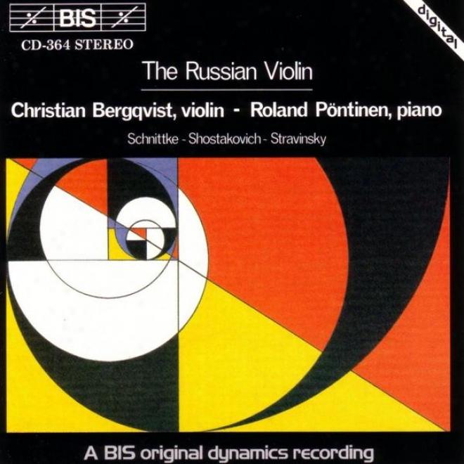 Shostakovich: Violin Sonata / Stravisky: Dithyramb / Schnittke: Violin Sonata No. 1