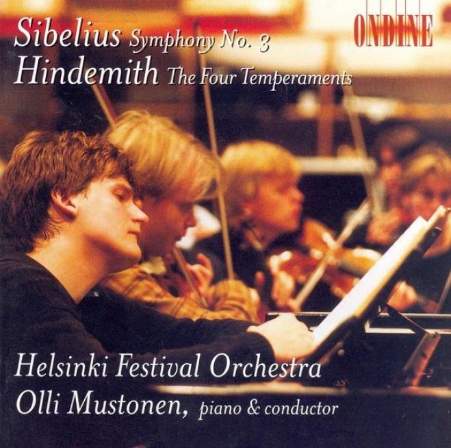 Sibelius, J.: Symphony No. 3 / Hindemith, P.: The 4 Temperaments (mustonen, Helsinki Festival Orchestra)