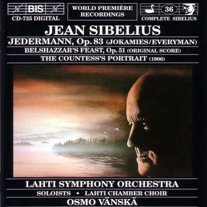Sibelius: Jedermann, Op. 83 / Belshazzar's Feast, Op. 51 / The Countess's Portrait