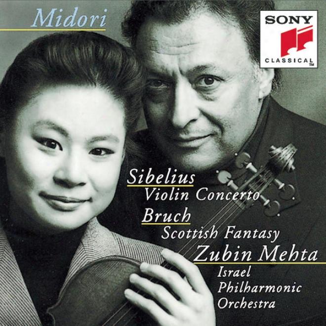 Sibelius: Violin Concerto In D Minor, Op. 47; Bruch: Scottish Fantasy, Op. 46