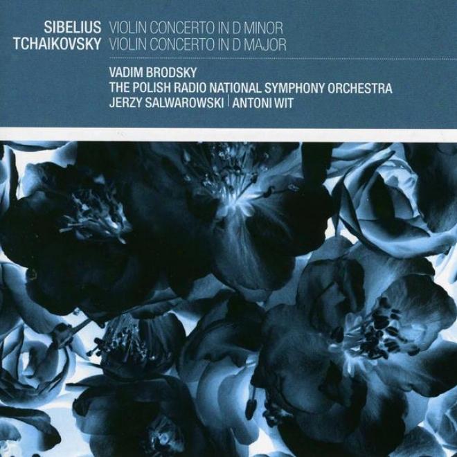 Sibelius: Violin Concerto In D Minor; Tchaikovsky: Violin Concerto In D Major