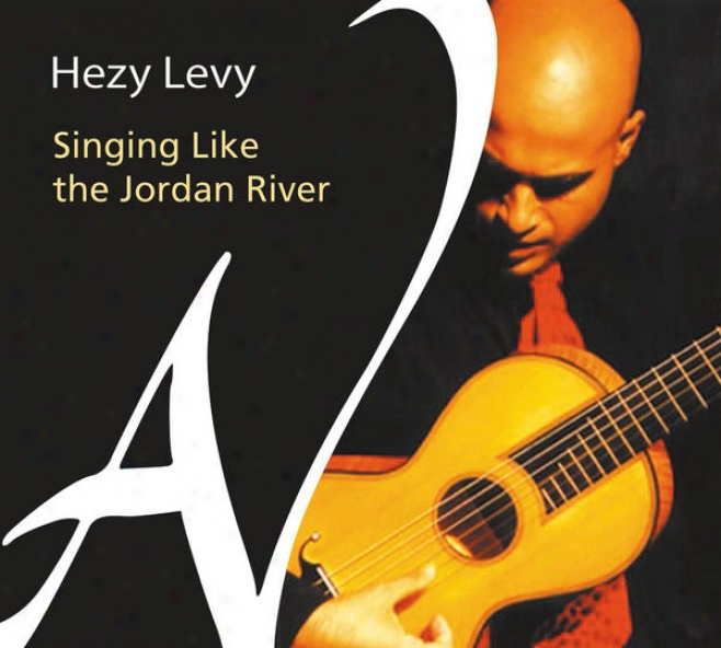 Singing Like The Jordan River - Traditional And Modern Songs Of The Jewish People