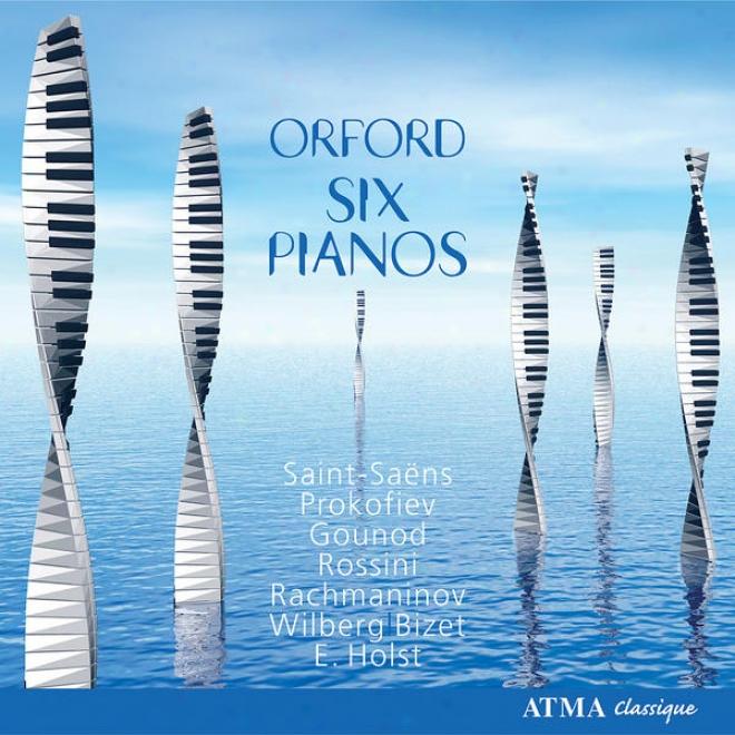 Six Pianos - Saint-saã«ns, Prokofiev, Gounod, Rossini, Rachmaninov, Wilberg, E. Holst