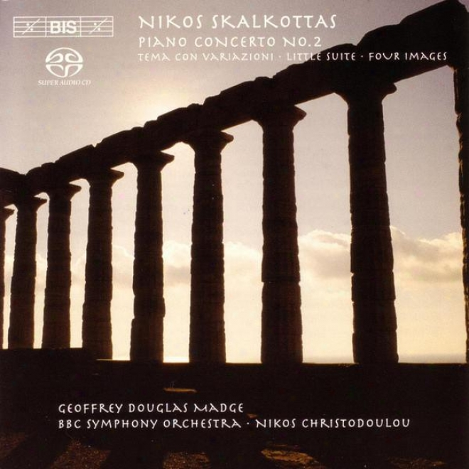 Skalkottas: Piano Concerto No. 2 / Tema Con Variazioni / Mean Suite For Strings / 4 Images