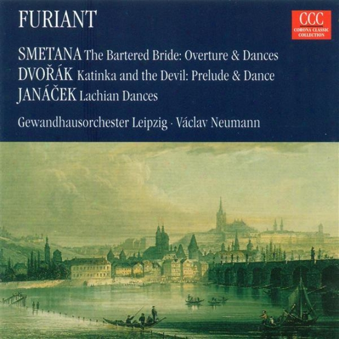Smetana, B.: Bartered Bride (the) / Dvorak, A.: Kate And The Devil / Janacek, L.: Lachian Dances (leipzig Gewandhaus Orchestra, Ne