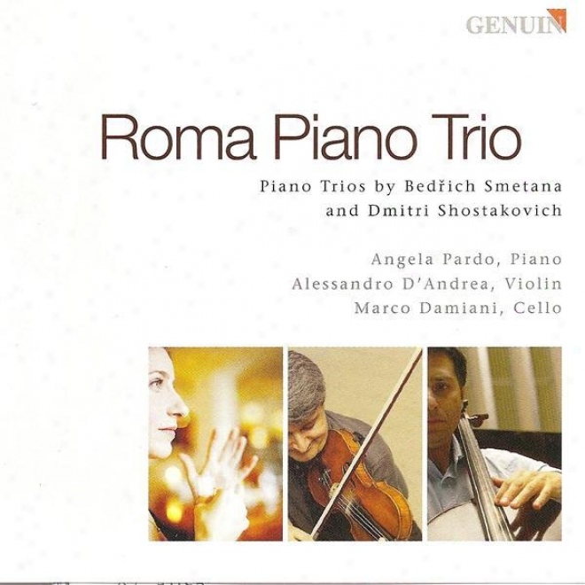 Smetana, B.: Piano Trio, Op. 15 / Shostakovich, D.: Piano Trio No. 2 (roma Piano Trio)