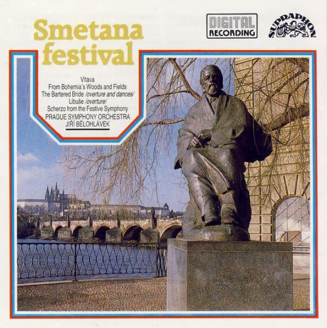 Smetana Festival / Vltava, From Bohemian Fields And Groves, The Bartered Bride