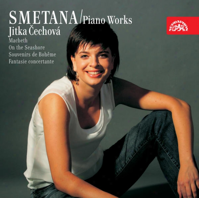 Smetana: Piano Works 1: Macbeth And The Witches, Souvenirs, Fantasie Concertante Etc. / Cechova