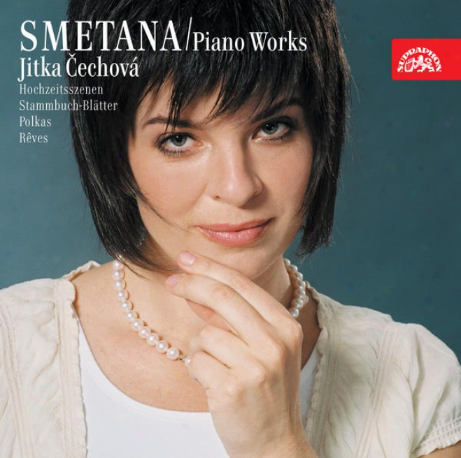 Smetana: Piano Works 2: Dreams, Album Leaves, Polkas, Wedding Scenes Etc. / Cechova