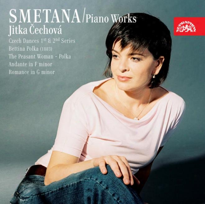 Smetana: Piano Works 3: Czech Dances, Bettina Polka, Romanc eEtc. / Cechova