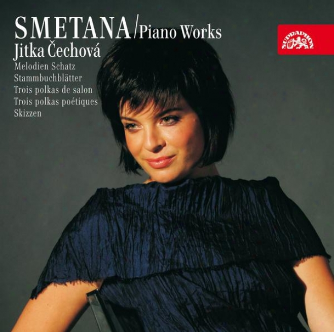 Smetana: Piano Works 4: Treasuty Of Melodies, Album Leaves, Trois Polkas De Salln...etc.