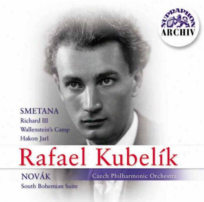 Smetana: Richard Iii, Wallensteinâ´s Camp, Hakon Jarl / Novak: South Bohemian Suite