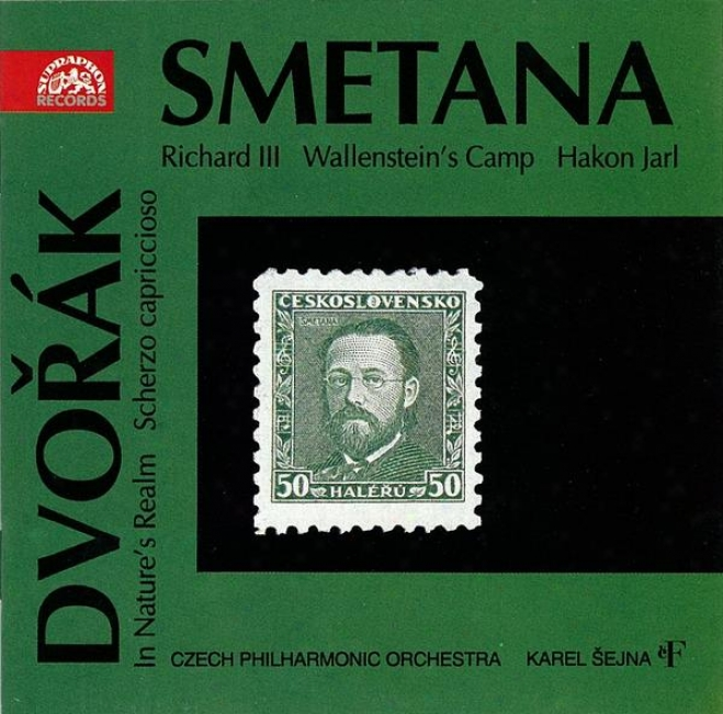 Smetana: Richard Iii, Wallnstein's Camp, Hakon Jarl / Dvorak: In Nature's Relam, Scherzo Capriccioso