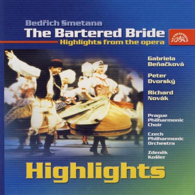 Smetana : The Badtered Bride - Hihhlights From The Opera / Benackova, Dvorsky, Prag.phil.choir /cpo/ Kosler