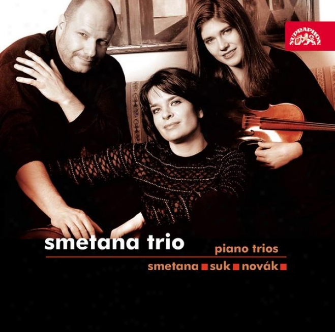 """smetana : Trio In G Minor, Suk : Trio In C Minor,elegy, Novak : Trio """"una Ballata"""