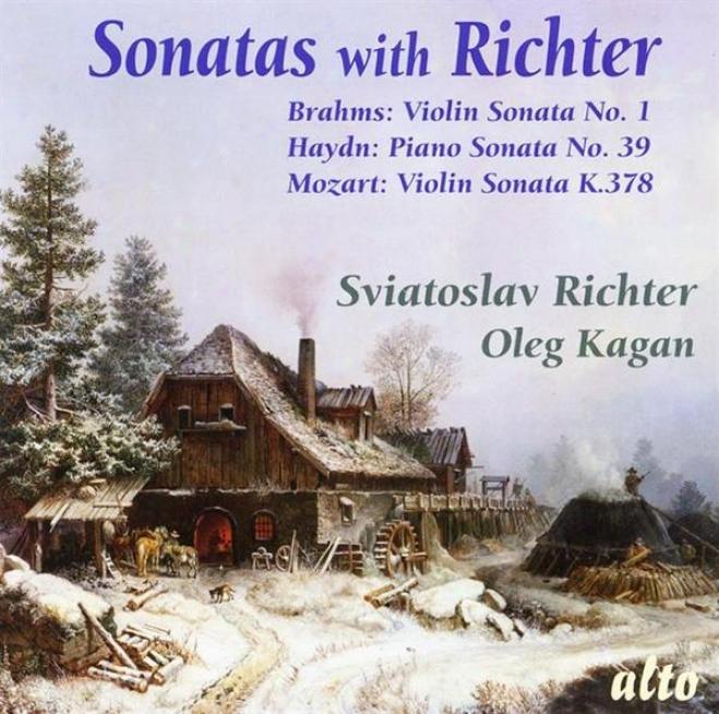 Sonatas With Richter: Mozart Violin K. 378, Haydn Piano No. 39, Brahms Violin No. 1