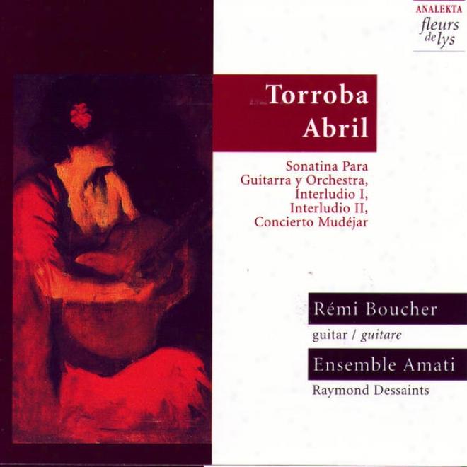 Sonatina Para Guitarra Y Orchestra, Interludio I, Interludio Ii, Concierto Mudã©jar (torroba Abril)