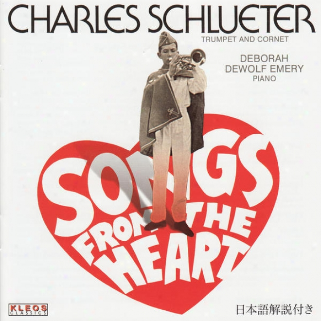 Songs From The Heart - Charles Schlueter Performs Losey, Blelstedt, Goedicke, Et Al