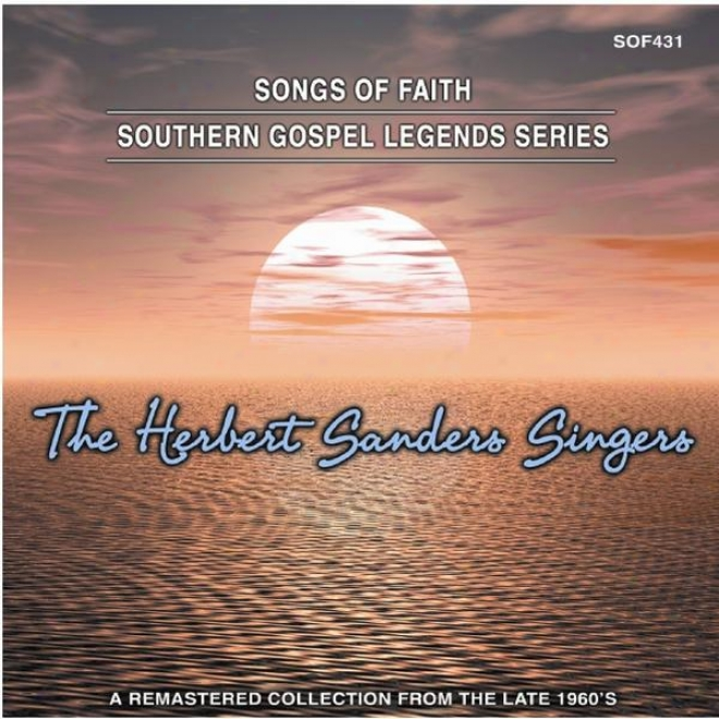 Songs Of Faith - Southern Gospel Legends Sefies-the Herbert Sansers Singers