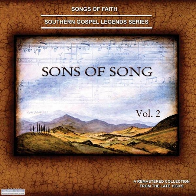 Songs Of Faith - Southern Gospel Legends Series-sons Of Song Quartet, Vol. Ii