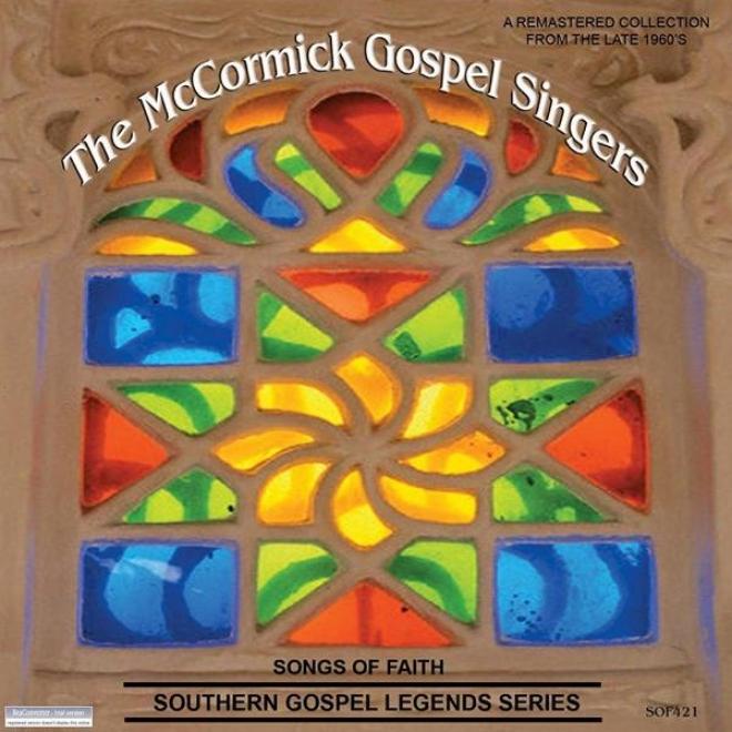 Songs Of Faith - Southern Gospel Legends Series-the Mccormick Gospel Singers