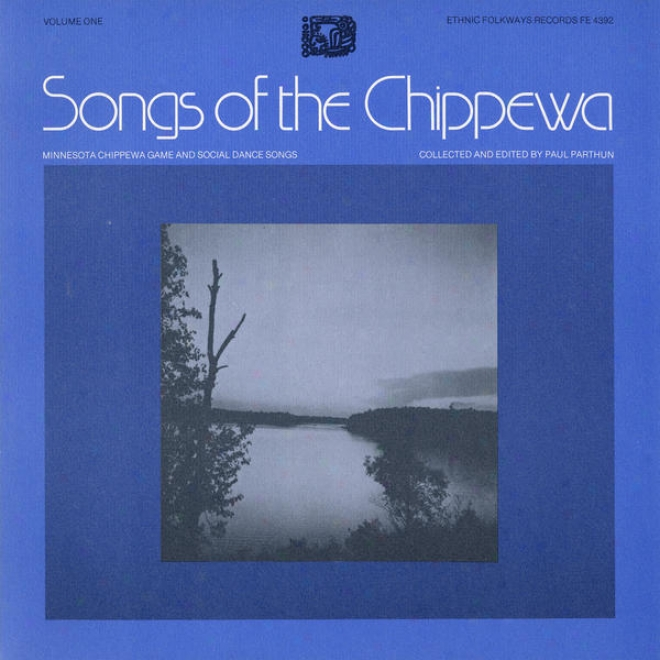 Songs Of The Chippewa, Vol. 1: Minnesota Chippewa Gamble And Companionable Dance Songs