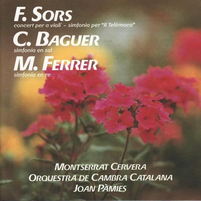 """sors: Concert Per A Violã Simonia Per """"il Telã¸maco"""" - Ferrer: Simfonia En Re - Baguer: Simfonia En Sol"""