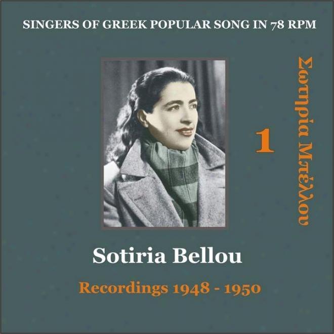 Sotiria Bellou Vol. 1 / Singers Of Greek Popular Song In 78 Rpm / Recordings 1948 - 1950