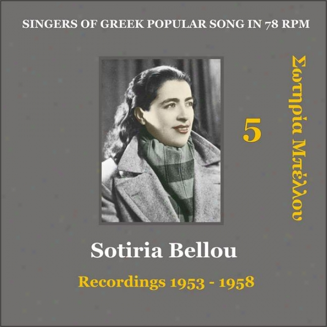Sotiria Bellou Vol. 5 / Singers Of Greek Popular Song In 78 Rpm / Recordings 1593 - 1958