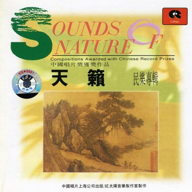 Sounds Of Nature: A Chinese National Collection (tian Lai: Min Yue Zhuan Ji)