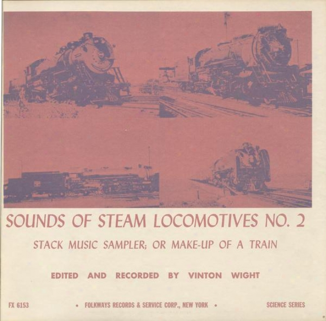 Soundds Of Steam Locomotives, No. 2: Stack Music Sampler; Or Make Up Of A Train
