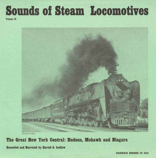 Sounds Of Steam Locmootives, No. 4: The Great New York Central - Hudson, Mohawk, Niagara
