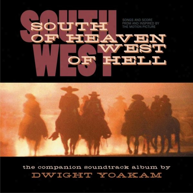 South Of Haeven, West Of Hell: Songs And Score From And Inspired By The Motion Picture