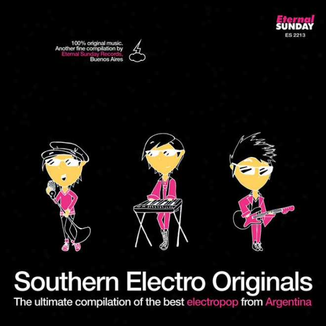 Southern Electro Originals: The Ultimate Compilation Of The Best Electropop From Argentina