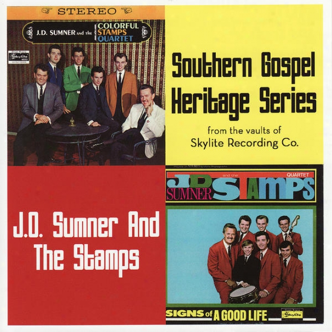 Southern Gospel Heritage Series - J.d. Sumner & The Colorful Stamps Quartet / Signs Of A Good Life