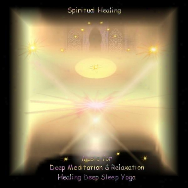 "Spiritual Healing With The Splendor Of Meditation And Inner Yoga �""inner Sensation Version"