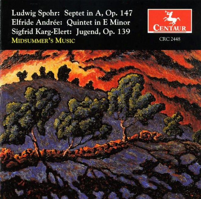 Spohr: Septet In A; Andree: Quintet In E Less; Karg-elert: Jugend, Op. 139