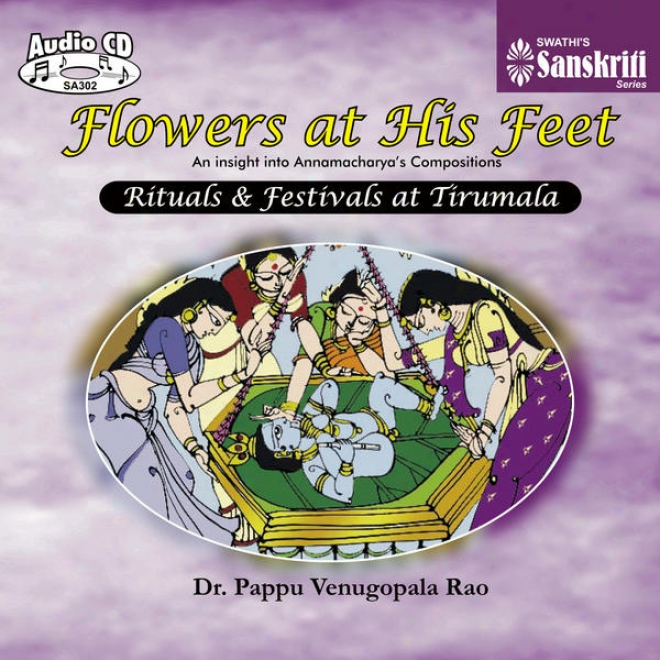 Sri Balaji - Flowers At His Feet - Rituals & Festivals At Tirumala  - Dr. Pappu Venugopala Rao