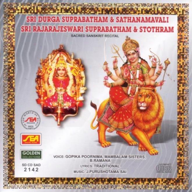Sri Durga Suprabatham & Swthanamavali Sri Rajarajeswari Suprabatham & Stothram
