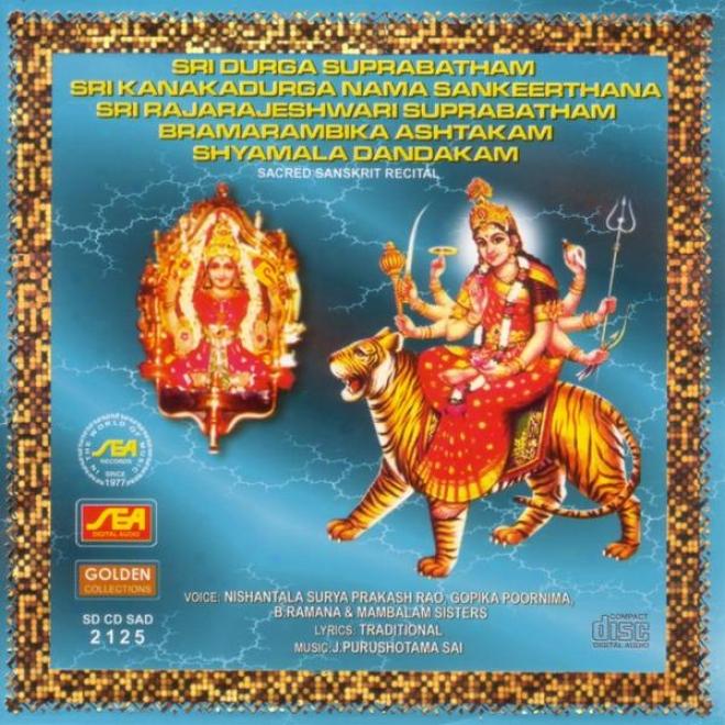 Sri Durga Suprabatham Sri Kanakadurga Nama Sankeerthana Sri Rajarajeswari  Suprabatham Bramarambika
