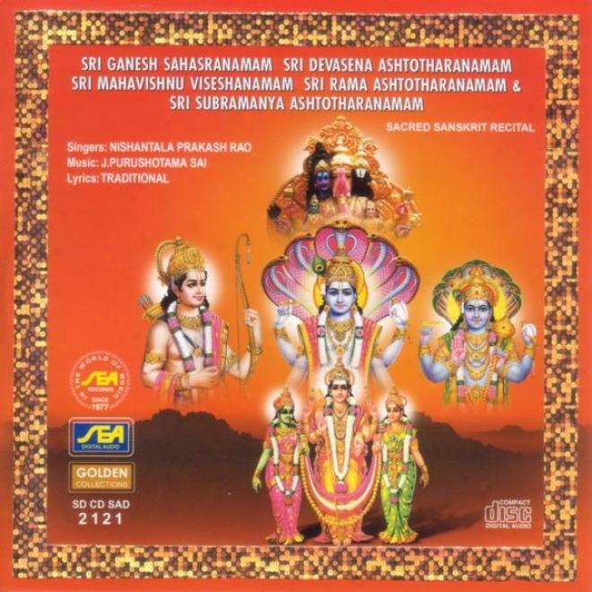 Sri Ganesh Sahasranamam Sri Devasena Ashtotharanamam Sri Mahavishnu Viseshanamam Sri Rama Ashtothara
