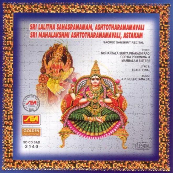 Sri Lalitha Sahasaranam, Ashtotharanamavali, Sri Mahalakshmi Ashtotharanamavali, Astakam
